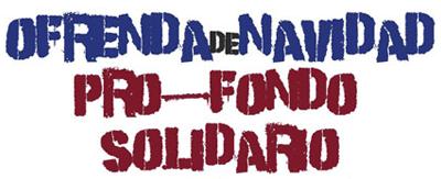 Ofrenda de Navidad 2012: Pro-creación fondo solidario
